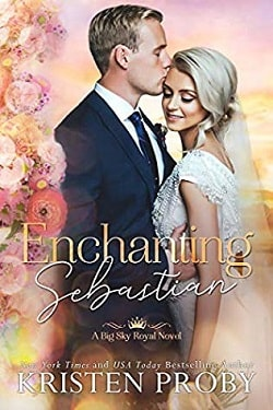Enchanting Sebastian (Big Sky Royal 1) by Kristen Proby