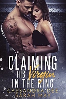 Claiming His Virgin In the Ring by Sarah May, Cassandra Dee