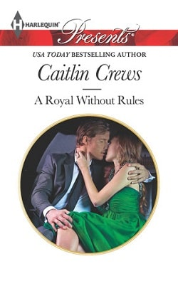 A Royal Without Rules by Caitlin Crews