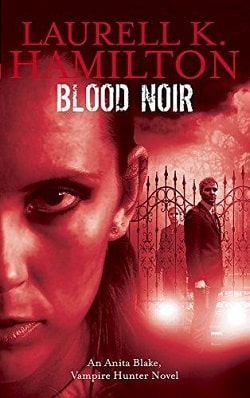 Blood Noir (Anita Blake, Vampire Hunter 16) by Laurell K. Hamilton