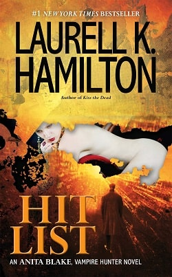 Hit List (Anita Blake, Vampire Hunter 20) by Laurell K. Hamilton