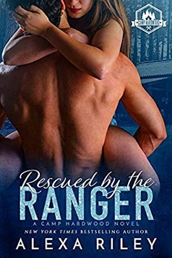 Rescued by the Ranger (Camp Hardwood 2) by Alexa Riley