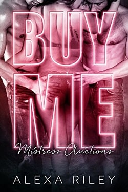 Buy Me (Mistress Auctions 1) by Alexa Riley
