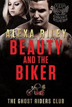 Beauty and the Biker (Ghost Riders MC 2) by Alexa Riley