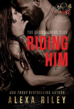 Riding Him (Ghost Riders MC 5) by Alexa Riley