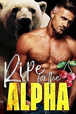 Ripe for the Alpha by Olivia T. Turner