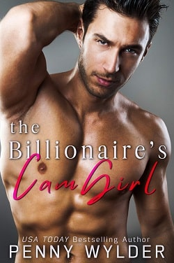 The Billionaire's CamGirl by Penny Wylder