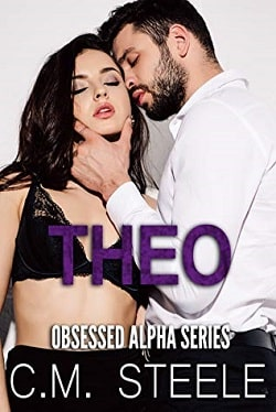 Theo (Obsessed Alpha 4) by C.M. Steele