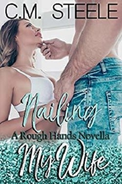 Nailing My Wife by C.M. Steele