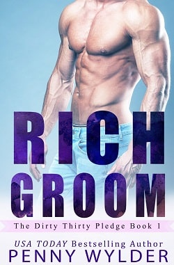 Rich Groom (The Dirty Thirty Pledge 1) by Penny Wylder