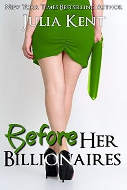 Before Her Billionaires (Her Billionaires 0.5) by Julia Kent