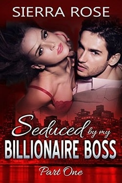 Seduced By My Billionaire Boss by Sierra Rose