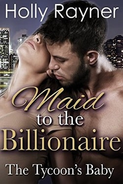 The Tycoon's Baby (Maid To The Billionaire 1) by Holly Rayner