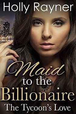 The Tycoon's Love (Maid To The Billionaire 2) by Holly Rayner