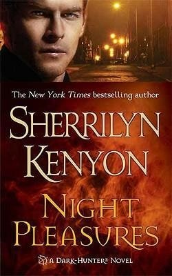Night Pleasures (Dark-Hunter 1) by Sherrilyn Kenyon