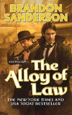 The Alloy of Law (Mistborn 4) by Brandon Sanderson
