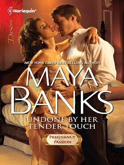 Undone by Her Tender Touch (Pregnancy & Passion 4) by Maya Banks