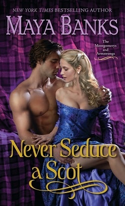 Never Seduce a Scot (The Montgomerys and Armstrongs 1) by Maya Banks