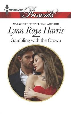 Gambling With the Crown by Lynn Raye Harris.jpg