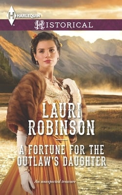 A Fortune for the Outlaw's Daughter by Lauri Robinson.jpg