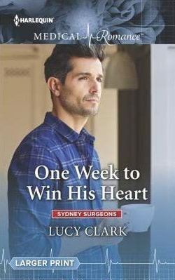One Week to Win His Heart by Lucy Clark.jpg
