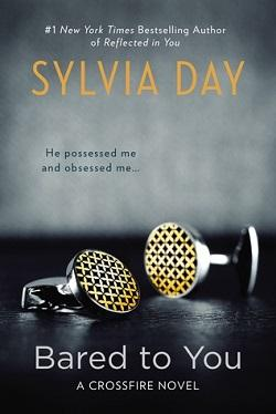 Bared to You (Crossfire #1) by Sylvia Day.jpg