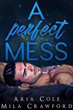 A Perfect Mess by Mila Crawford, Aria Cole.jpg