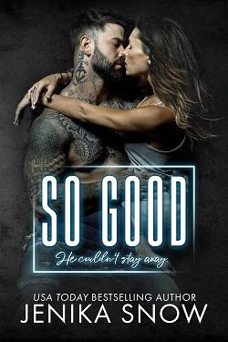 So Good by Jenika Snow.jpg