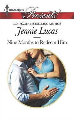 Nine Months to Redeem Him by Jennie Lucas.jpg