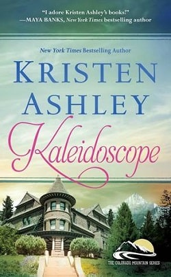Kaleidoscope (Colorado Mountain 6) by Kristen Ashley.jpg