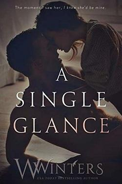 A Single Glance (Irresistible Attraction 1) by W. Winters, Willow Winters.jpg