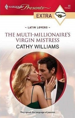 The Multi-Millionaire's Virgin Mistress by Cathy Williams.jpg
