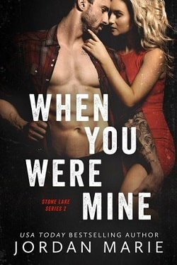 When You Were Mine (Stone Lake 2) by Jordan Marie.jpg