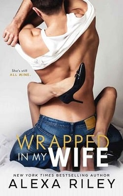 Wrapped In My Wife by Alexa Riley.jpg
