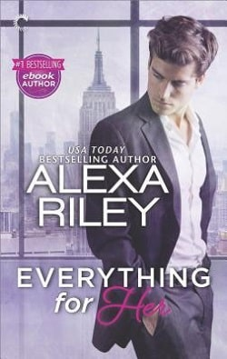 Everything for Her (For Her 1) by Alexa Riley.jpg