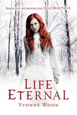 Life Eternal (Dead Beautiful 2) by Yvonne Woon.jpg