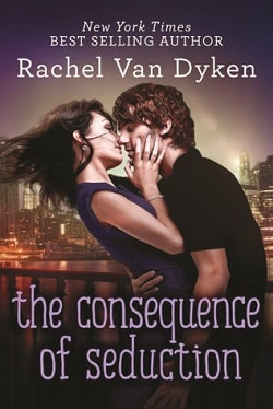 The Consequence of Seduction (Consequence 3) by Rachel Van Dyken.jpg