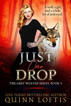 Just One Drop (The Grey Wolves 3) by Quinn Loftis.jpg