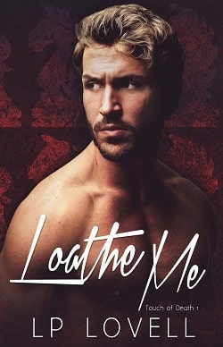 Loathe Me (Touch of Death 1) by L.P. Lovell.jpg