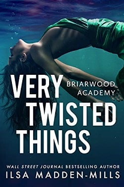 Very Twisted Things (Briarwood Academy 3) by Ilsa Madden-Mills.jpg