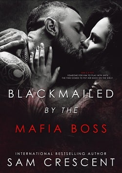 Blackmailed by the Mafia Boss by Sam Crescent