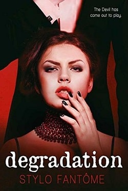 Degradation (The Kane Trilogy 1) by Stylo Fantome by Stylo Fantome