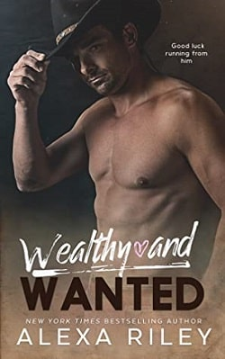 Wealthy and Wanted by Alexa Riley