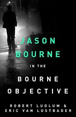 The Bourne Objective (Jason Bourne 8) by Robert Ludlum, Eric Van Lustbader