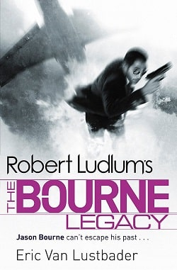 The Bourne Legacy (Jason Bourne 4) by Robert Ludlum
