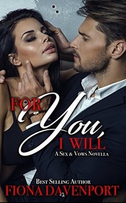 For You, I Will (Sex and Vows 2) by Fiona Davenport