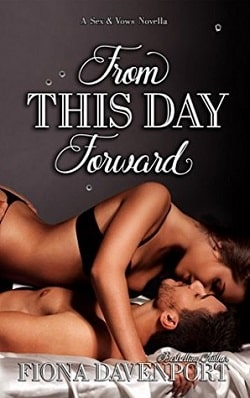 From This Day Forward (Sex and Vows 3) by Fiona Davenport
