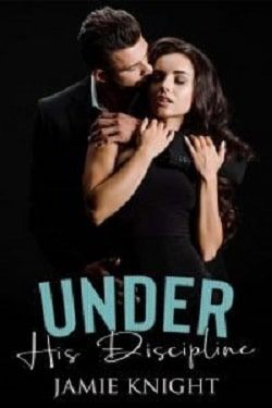 Under His Discipline - Love Under Lockdown by Jamie Knight