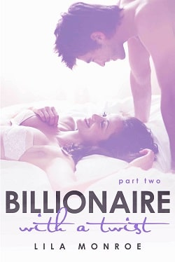 Billionaire With a Twist - Part 2 by Lila Monroe