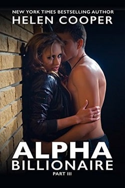 Alpha Billionaire - Part 3 (Alpha Billionaire 3) by Helen Cooper